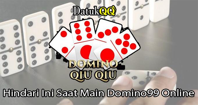 Hindari Ini Saat Main Domino99 Online