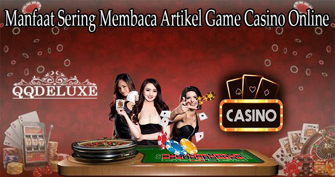 Manfaat Sering Membaca Artikel Game Casino Online