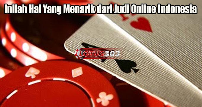 Inilah Hal Yang Menarik dari Judi Online Indonesia